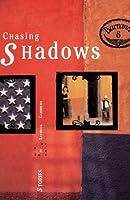 Chasing Shadows: Stories