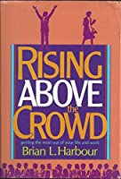 Rising Above the Crowd