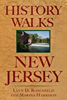 History Walks in New Jersey: Exploring the Heritage of the Garden State