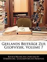 Gerlands Beitrage Zur Geophysik, Volume 7