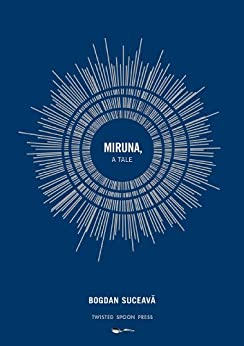 [Suceava, Bogdan]のMiruna, a Tale (English Edition)