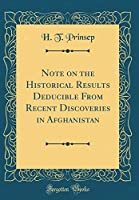 Note on the Historical Results Deducible from Recent Discoveries in Afghanistan (Classic Reprint)