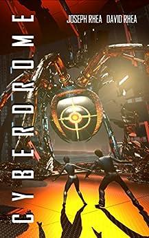 Cyberdrome by [Rhea, Joseph, David Rhea]