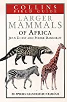Larger Mammals of Africa (Collins Field Guide Series)