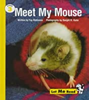Meet My Mouse: Level 3 (Let Me Read Series)