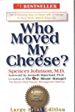 Who Moved My Cheese? Large-Print Edition