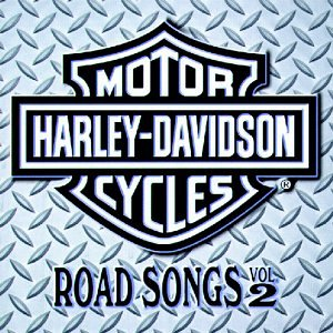 Harley-Davidson Cycles: Road Songs Vol. 2