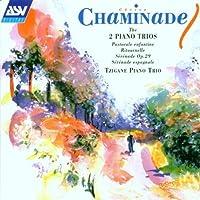 Chaminade: The 2 Piano Trios / Pastorale Enfantine / Ritournelle / Serenade, Op. 29 / Serenade Espagnole