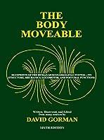 The Body Moveable: (single-Volume, Black & White Interior)
