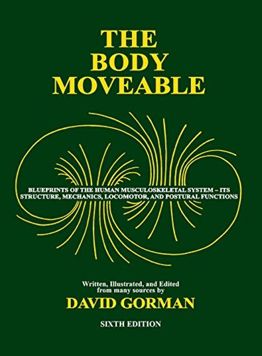 小説家振幅解体するThe Body Moveable: (single-Volume, Black & White Interior)