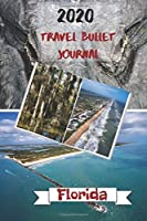 2020 Travel Bullet Journal Florida: Turn your adventures into a life-long memory with this notebook planner and organzier.