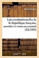 Lois Constitutionnelles de la République Française, Annotées Et Mises Au Courant (Sciences Sociales)