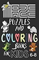 Maze And Coloring Book For Kids 6-8: 2 in 1 Puzzles Best 50 Mazes And 50 Cuts Animals Coloring For Your Childrens, With Solutions. (6x9,152pages) with solutions With Solutions