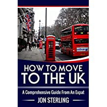 How To Move To The UK: A Comprehensive Guide From An Expat