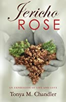 Jericho Rose: An Expression of Life and Love