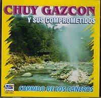 Corrido de Los Ca?eros by Chuy Gazcon