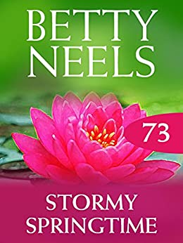[Neels, Betty]のStormy Springtime (Mills & Boon M&B) (Betty Neels Collection, Book 73) (English Edition)