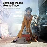 Beats and Pieces Vol.3: Music for the More Discerning Dancefloor