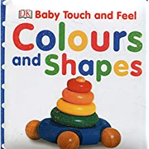 Baby Touch and Feel: Colours and Shapes^Baby Touch and Feel: Colours and Shapes