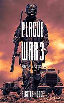 Plague War 3: Retaliation by [Hodge, Alister]