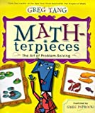 Math-terpieces : the Art of Problem-solving: The Art of Problem-Solving