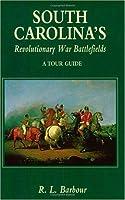 South Carolina's Revolutinary War Battlefields: A Tour Guide