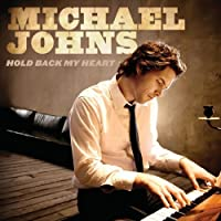 Hold Back My Heart (Dig) by Michael Johns (2009-06-23)