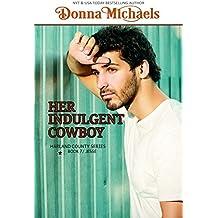 Her Indulgent Cowboy (Harland County Series Book 7)