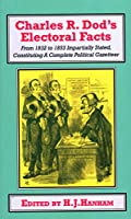 Charles R. Dod's Electoral Facts: From 1832 to 1853 Impartially Stated. Constituting a Complete Political Gazetteer (Classics in Social and Economic History)