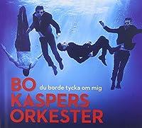 Du Borde Tycka Om Mig by Bo Orkester Kaspers (2012-11-13)