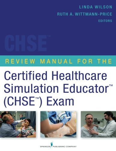 Download Review Manual for the Certification Healtcare Simulation Educator Chse Exam 0826120113