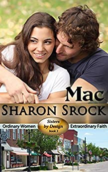 Mac: inspirational women's fiction (Sisters by Design Book 1) by [Srock, Sharon]