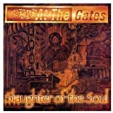 Slaughter of the Soul by AT THE GATES (2009-03-17)