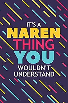 IT'S A NAREN THING YOU WOULDN'T UNDERSTAND: Lined Notebook / Journal Gift, 120 Pages, 6x9, Soft Cover, Matte Finish