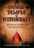 The Inner Temple of Witchcraft: Meditation Companion (Penczak Temple)