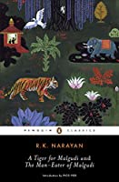 A Tiger for Malgudi and the Man-Eater of Malgudi (Penguin Classics)