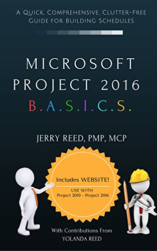 Microsoft Project 2016 B.A.S.I.C.S.: A Quick, Comprehensive, Clutter-free Guide for Building Schedules (English Edition)