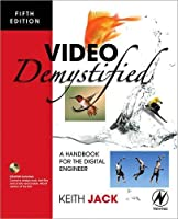 Video Demystified: A Handbook for the Digital Engineer, 5th Edition by Keith Jack(2007-05-14)