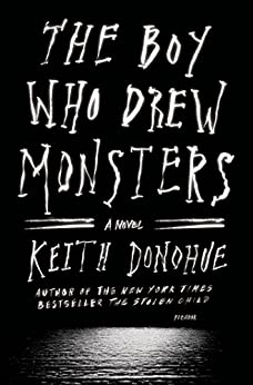 The Boy Who Drew Monsters: A Novel by [Donohue, Keith]