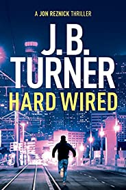 Hard Wired (A Jon Reznick Thriller Book 3)