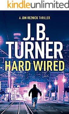 Hard Wired (A Jon Reznick Thriller Book 3)