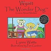 Wyatt The Wonder Dog: Learns About Mindset [並行輸入品]