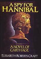 A Spy for Hannibal: A Novel of Carthage