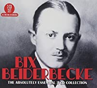 Absolutely Essential Collection by BIX BEIDERBECKE