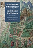 Renaissance Ethnography and the Invention of the Human: New Worlds, Maps and Monsters (Cambridge Social and Cultural Histories) 画像