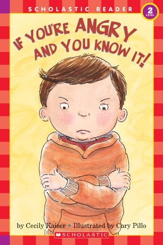 If You're Angry And You Know It (Scholastic Readers, Level 2)の詳細を見る