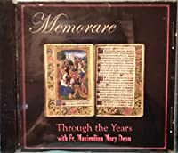 Memorare: Through the Years With Fr Maximilian