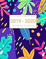 2019-2020 Academic Planner Weekly And Monthly: Calendar Schedule Organizer and Journal Notebook With Inspirational Quotes And Beautiful Colorful Florals Cover (July 2019 through June 2020)