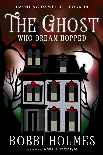 The Ghost Who Dream Hopped (Haunting Danielle Book 18) (English Edition)
