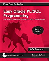 Easy Oracle PL/SQL Programming: Get Started Fast With Working Pl/Sql Code Examples (Easy Oracle Series)